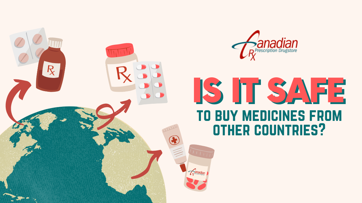 Is it safe to buy medicines from other countries?